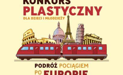 Pociągiem po Europie. Konkurs plastyczny dla dzieci i młodzieży